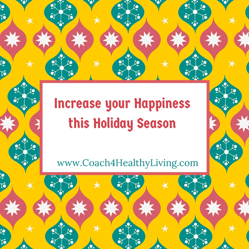 Increase Your Happiness this Holiday Season