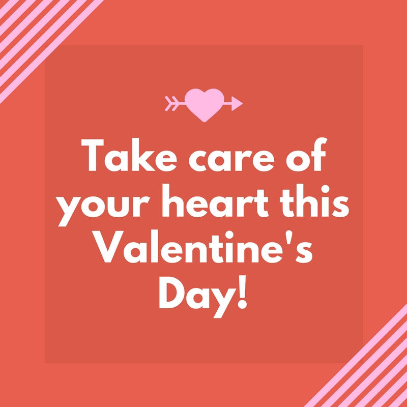 Take care of your heart this Valentine's Day