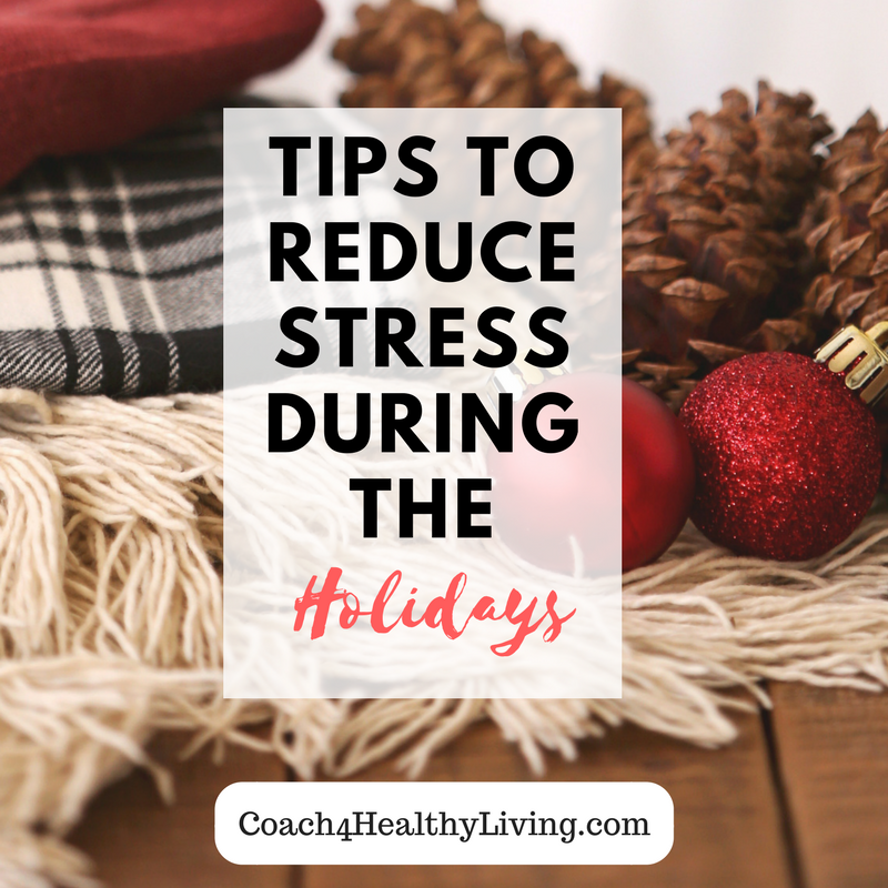 Three Tips for Decreasing Stress During the Holidays